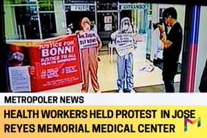 Medical frontliners and health workers demand ouster of DOH Duque and temporary closure of Jose Reyes Memorial Medical Center