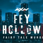 AXN Asia drops first-ever crime thriller podcast - Fey Hollow: The Fairy Tale Murders