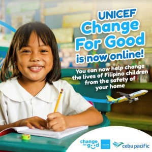 UNICEF Change for Good with Cebu Pacific Goes Online