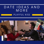 Drama Inspired Date Ideas and More