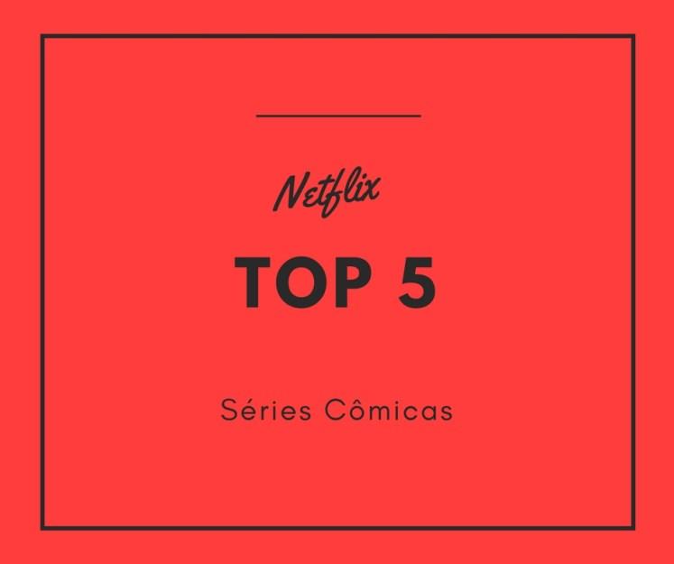 Séries Cômicas da Netflix