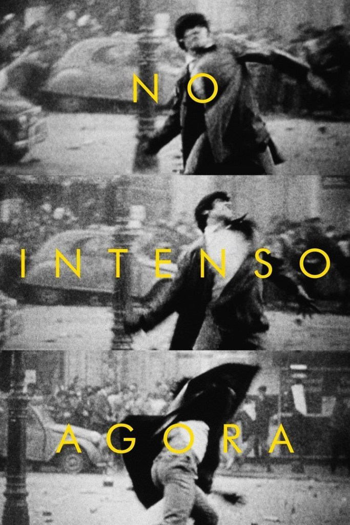 "Poster for the movie ""No Intenso Agora"""
