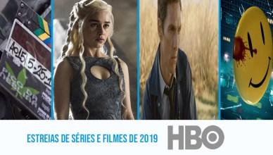 HBO | Confira as novidades anunciadas em Séries e filmes para 2019