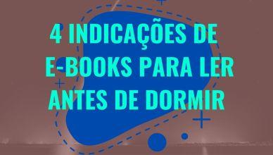 4 indicações de e-books para ler antes de dormir