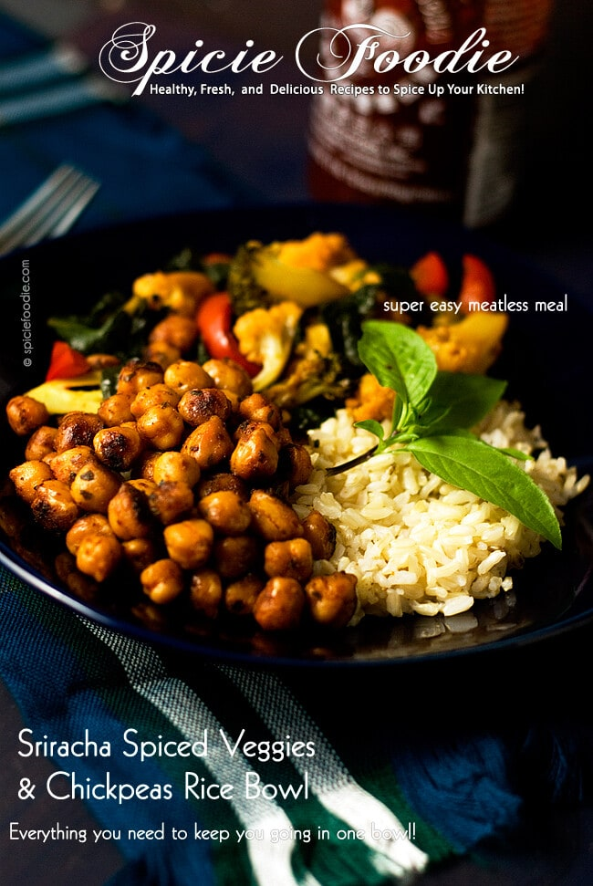 Sriracha Spiced Veggies and Chickpea Rice Bowls | #vegan #meatlessmeals