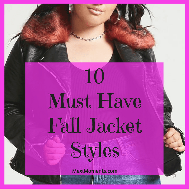 10 Must Have Fall Jacket Styles!