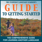 The Everyday Language Learner's Comprehensive Guide To Getting Started: A Review