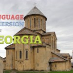 Back To Georgia For More Language Immersion… Finally