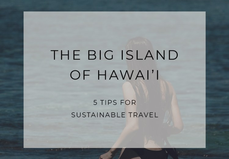 Big Island Hawai'i Sustainable Travel