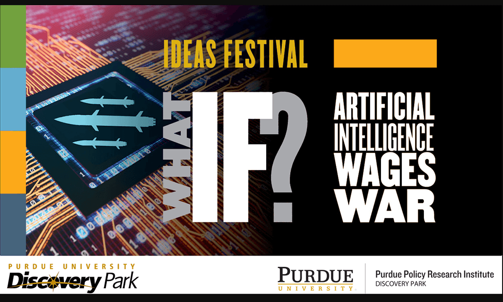 Purdue Ideas Festival event on war and security May 14