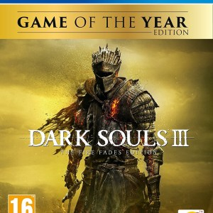 PS4: Dark Souls III: The Fire Fades Edition (Game of the Year Edition)