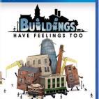 PS4: Buildings Have Feelings Too!
