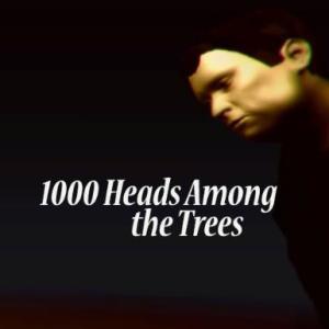 1,000 Heads Among the Trees (latauskoodi)