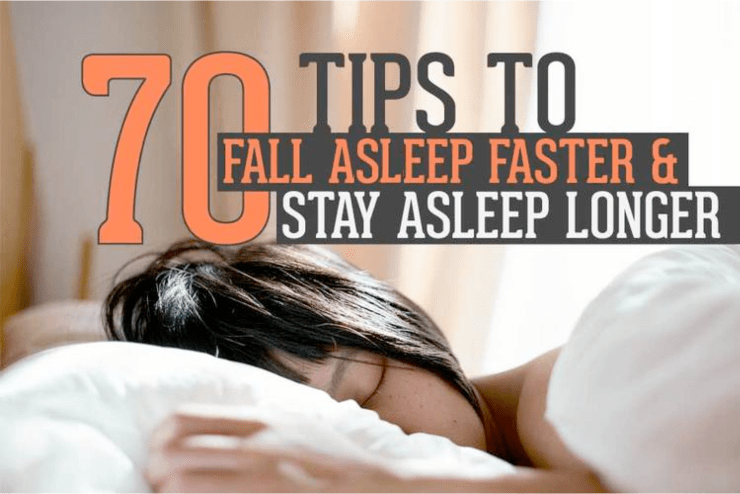 70 Tips to Fall Asleep Faster & Stay Asleep Longer