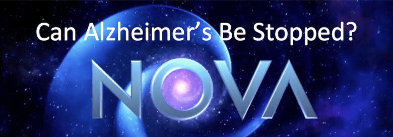 Can Alzheimer's be stopped? a NOVA broadcast