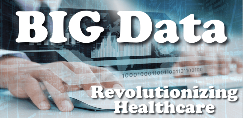 Big Data Revolutionizing Healthcare