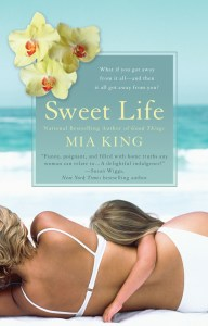 Sweet Life: A Novel by Mia King | http://www.miaking.com/sweet-life