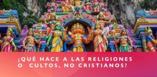 ¿Qué Hace a las Religiones o Cultos, NO Cristianos?
