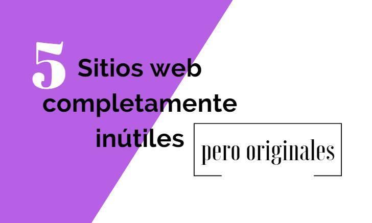 5 webs inutiles pero originales