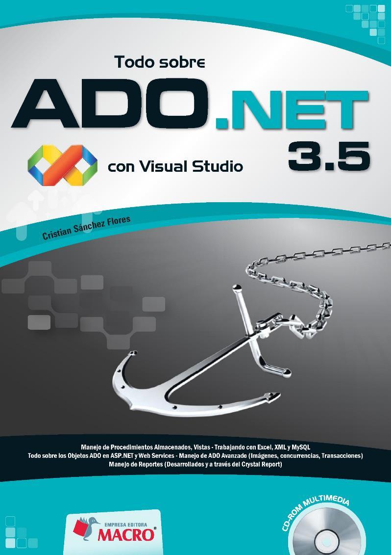 Todo sobre ADO.NET 3.5 con Visual Studio – Cristian Sánchez Flores