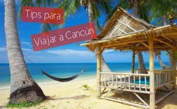 Tips al visitar Cancún