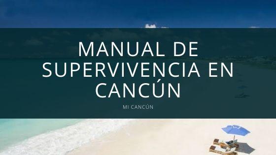 manual de supervivencia en cancun