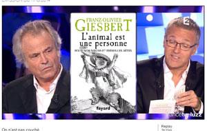 Franz-Olivier Giesbert présentant dans l'émission on n'est pas couché  L'animal est une personne