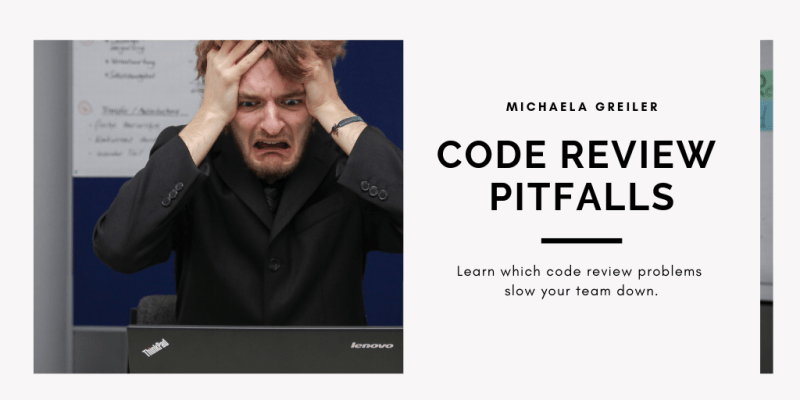 Code review pitfalls: person being stuck at problem