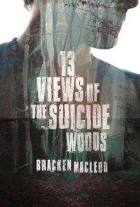 13 views of the suicide woods Bracken MacLeod