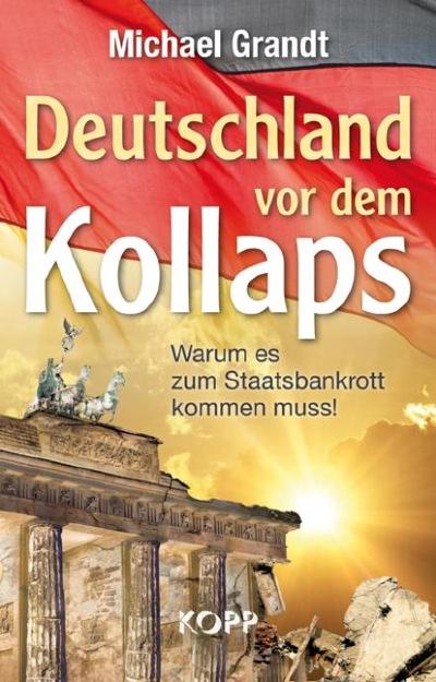 Deutschland vor dem Kollaps ISBN 978-3864450785