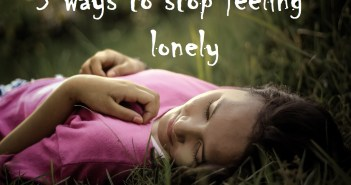5 ways to stop feeling lonely
