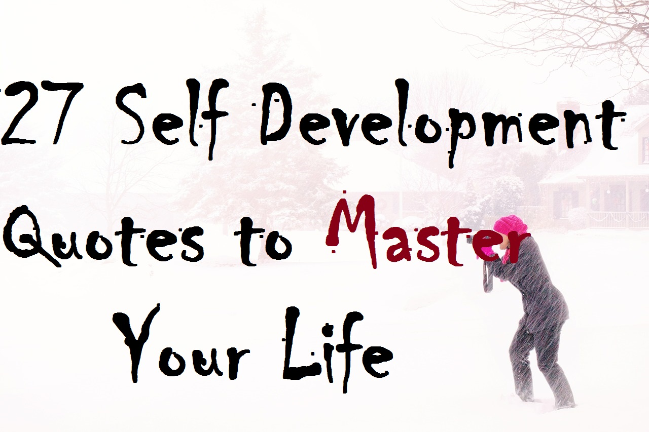 Self Image Quotes 27 Self Development Quotes To Master Your Life  Self Development