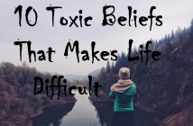 10 Toxic Beliefs that Makes Life Difficult