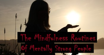 The mindfulness routines of mentally strong people