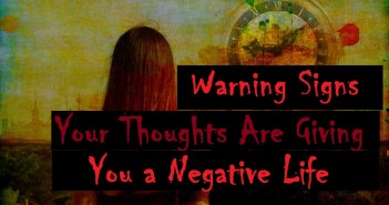 4 Warning Signs Your Thoughts Are Giving You a Negative Life