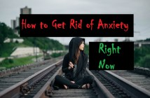 How to Get Rid of Anxiety Right Now