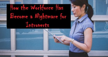 How the Workforce Has Become a Nightmare for Introverts