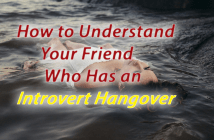How to Understand Your Friend Who Has an Introvert Hangover