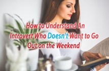 How to Understand An Introvert Who Doesn't Want to Go Out on the Weekend