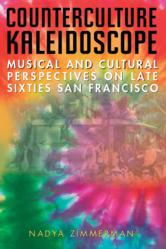 Nadya Zimmerman, Counterculture Kaleidoscope: Musical and Cultural Perspectives on Late Sixties San Francisco