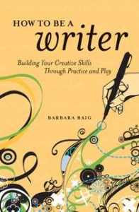 Barbara Baig How to Be a Writer