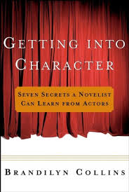getting into character seven secrets a novelist can learn from actors english edition