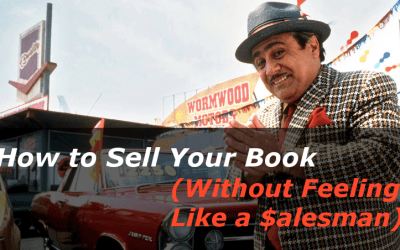 How To Sell Your Book (Without Feeling Like a Salesman)