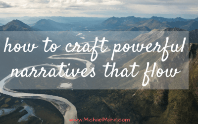 How to Create Powerful Narratives that Flow