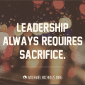 Culture-Shaping Leadership Requires Sacrifice