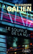 Le souffle de la nuit d'Alexandre Galien - Editions Michel Lafon Polar