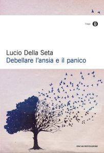 Debellare ansia e panico_Della Seta