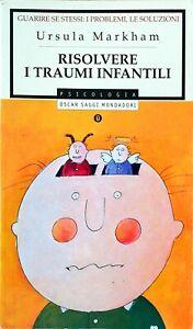 Risolvere i traumi infantili