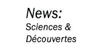 """les actus """"Sciences & découvertes"""""""" www.michelhugues.com"""