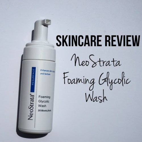 Review: NeoStrata Foaming Glycolic Wash